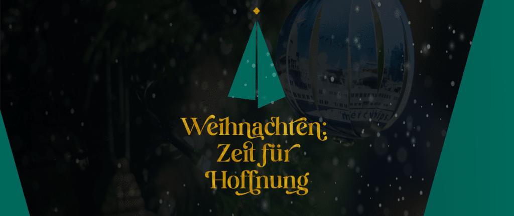Weihnachten Zeit für Hoffnung